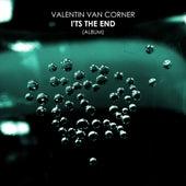 I'ts The End (Album) - EP by Valentin van Corner