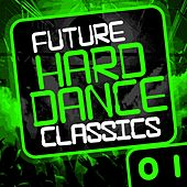 Future Hard Dance Classics Vol. 1 - EP by Various Artists