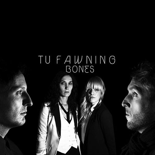 Bones - Single by Tu Fawning