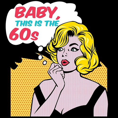 Baby, This Is The 60s by Various Artists