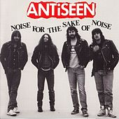 Noise For The Sake Of Noise by Anti-Seen