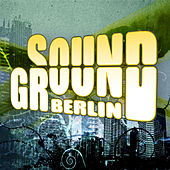 SoundGroundBerlin by Various Artists