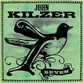Seven by John Kilzer