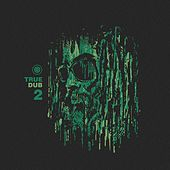 True Dub EP 2 by Various Artists