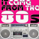 It Came From The 80s by Various Artists