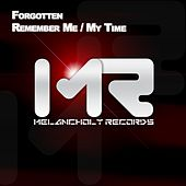 Remember Me / My Time - Single by The Forgotten