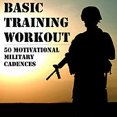 Boot Camp: Motivational Military Cadences by U.S. Drill Sergeant Field Recordings