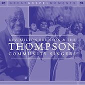 Rev. Milton Brunson & The Thompson Community Singers by Rev. Milton Brunson
