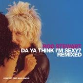 Da Ya Think I'm Sexy by Rod Stewart