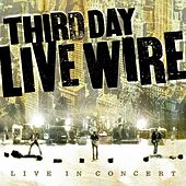 Live Wire by Third Day