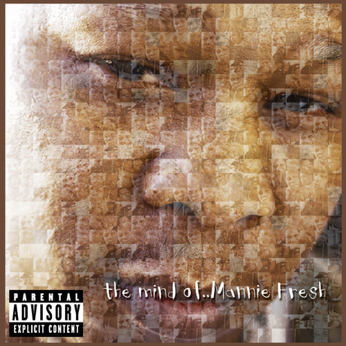 The Mind Of Mannie Fresh by Mannie Fresh