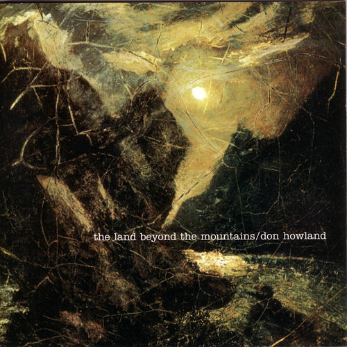 The Land Beyond The Mountains by Don Howland