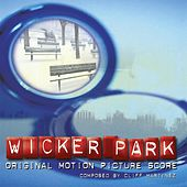 Wicker Park [Original Score] by Cliff Martinez