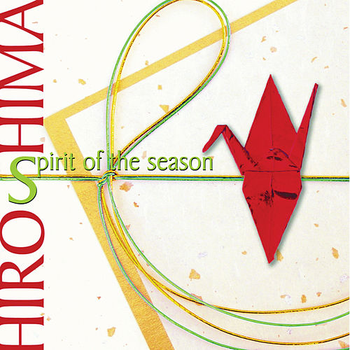 Spirit of the Season by Hiroshima