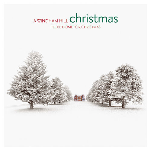 A Windham Hill Christmas: I'll Be Home For... by Various Artists