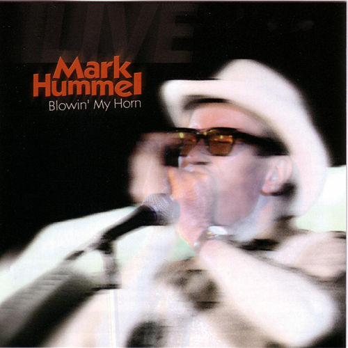 Blowin' My Horn by Mark Hummel