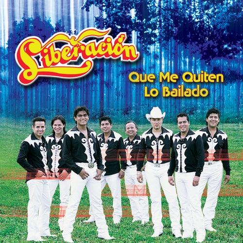 Que Me Quiten Lo Bailado by Liberacion