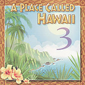 A Place Called Hawaii, Vol. 3 by Various Artists
