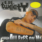 All Eyes On Me by Lil' Tweety