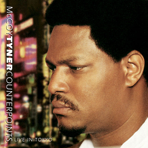 Counterpoints: Live In Tokyo by McCoy Tyner