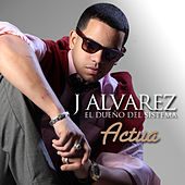 Actua - Single by J. Alvarez