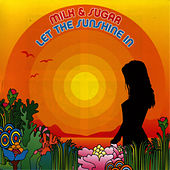 Let The Sunshine In by Milk & Sugar