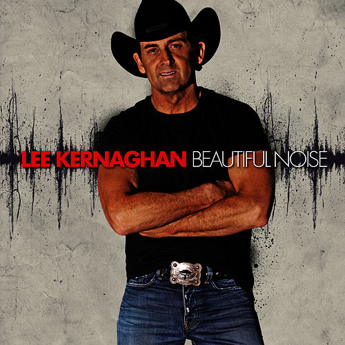 Beautiful Noise by Lee Kernaghan