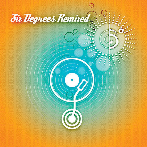 Six Degrees Remixed by Various Artists