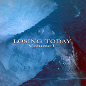Losing Today-Volume I by Various Artists