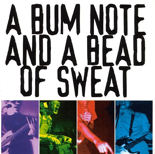 A Bum Note And A Bead Of Sweat by Baboon