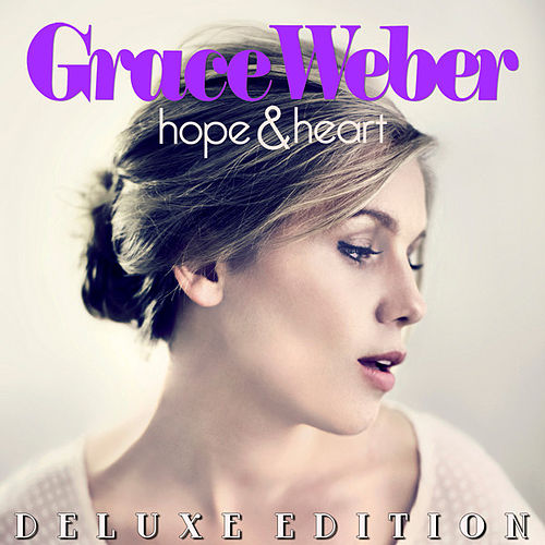 Hope & Heart (Deluxe Edition) by Grace Weber
