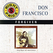 Forgiven by Don Francisco