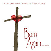 Contemporary Christian Music Series: Born Again, Vol. 9 by Various Artists
