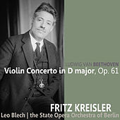 Beethoven: Violin Concerto in D Major, Op. 61 by Fritz Kreisler