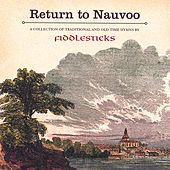 Return to Nauvoo - Traditional and Old Time Hymns by FiddleSticks
