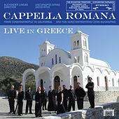 Live in Greece - From Constantinople to California by Cappella Romana