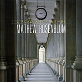 Mathew Rosenblum: Circadian Rhythms by Various Artists