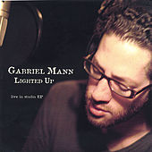 Lighted Up - live in studio EP by Gabriel Mann
