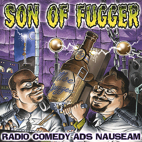 Son Of Fugger: Radio Comedy Ads Nauseam by Friggen Comedy Network