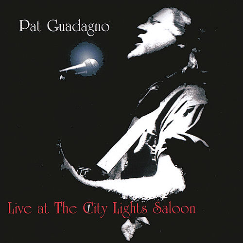 Live at the City Lights Saloon by Pat Guadagno