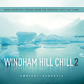 Windham Hill Chill, Vol. 2 by Various Artists