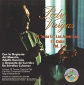 El Tenor de las Americas en Cuba, Vol. 2 by Pedro Vargas