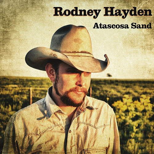 Atascosa Sand by Rodney Hayden
