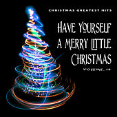 Christmas Greatest Hits: Have Yourself a Merry Little Christmas, Vol. 14 by Various Artists