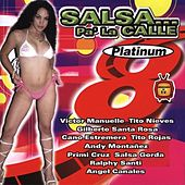 Salsa Pa' la Calle Platinum by Various Artists