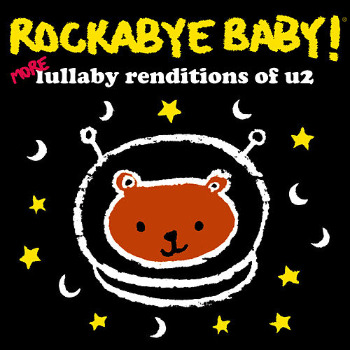 Rockabye Baby! More Lullaby Renditions of U2 by Rockabye Baby!