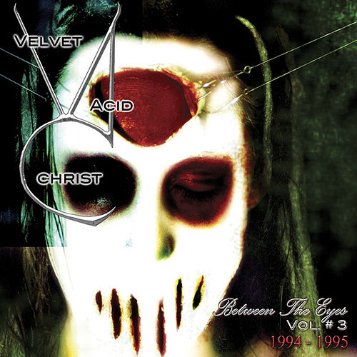 Between the Eyes Vol. 3 by Velvet Acid Christ