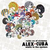 Ruido En El Sistema by Alex Cuba