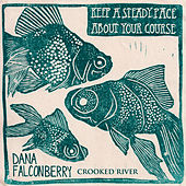 Crooked River by Dana Falconberry
