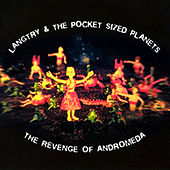 The Revenge Of Andromeda by Langtry & The Pocket-Sized Planets